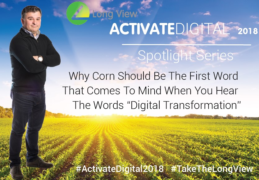 "When Your Hear The Words ""Digital Transformation"" Think Corn"
